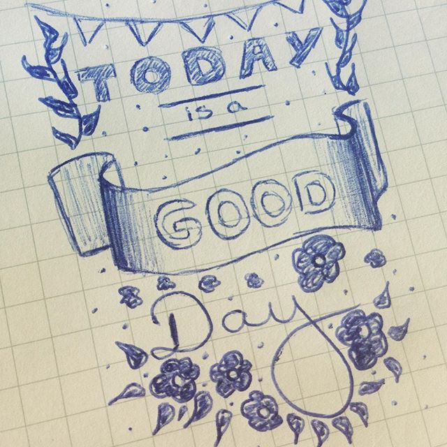 Today is a good day - quote